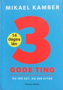 3 gode ting