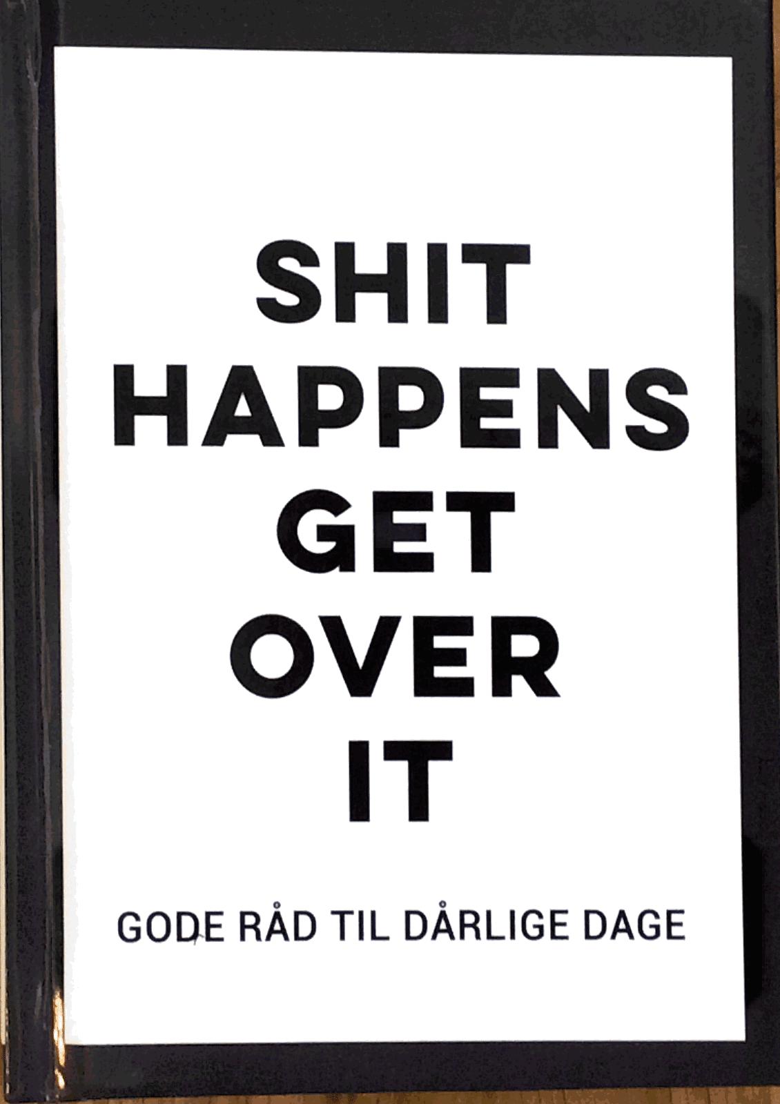 Shit happens – get over it